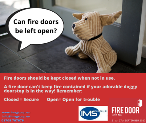 Can a fire door be left open? fire door safety week. It's understandable that during the spread of COVID-19 most people would be likely to prop open their fire doors to help with air flow and reduce the number of people physically touching door handles. However, this is dangerous. A fire door can only perform it's task for slowing down the spread of fire if it is closed.