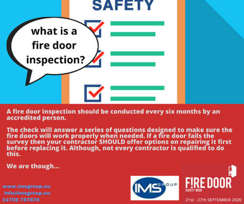 fire door safety week. What is a fire door inspection? A fire door inspection or survey should take place roughly every six months according to BS-9999. The inspection should be in depth and conduct a check list of health on the door not just looking at visual issues. A fire door inspection is more in depth then a fire risk assessment as it doesn't just focus on the visual